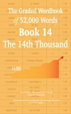 The Graded Wordbook of 52,000 Words Book 14: The 14th Thousand by Gordon (Guoping) Feng