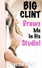 Big Clint Draws Me In His Studio by Sharon Dick