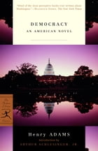 Democracy: An American Novel by Henry Adams