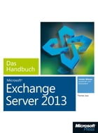 Microsoft Exchange Server 2013 - Das Handbuch by Thomas Joos