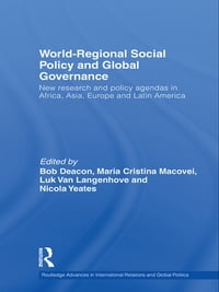 World-Regional Social Policy and Global Governance: New research and policy agendas in Africa, Asia…