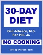 30-Day No-Cooking Diet by Gail Johnson