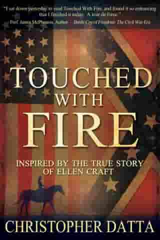Touched with Fire: Inspired by the true story of Ellen Craft