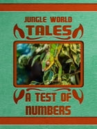 A Test Of Numbers by Jungle World Tales