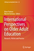 International Perspectives on Older Adult Education: Research, Policies and Practice by Brian Findsen