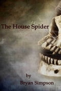 The House Spider d6442b99-a964-47f0-a557-ec486b13b7a4
