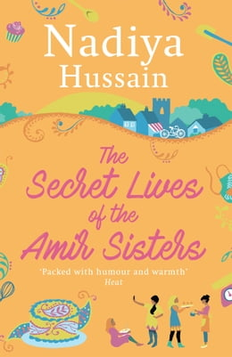 Book The Secret Lives of the Amir Sisters: From Bake Off winner to bestselling novelist by Nadiya Hussain