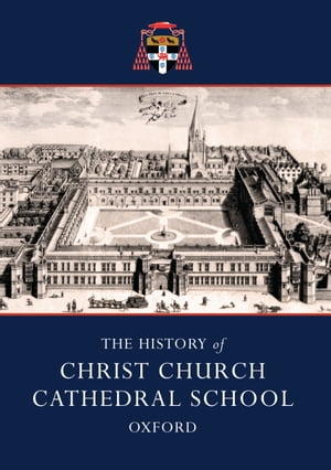 The History of Christ Church Cathedral School, Oxford