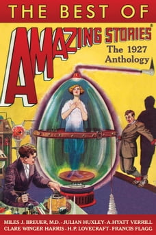 The Best of Amazing Stories: The 1927 Anthology