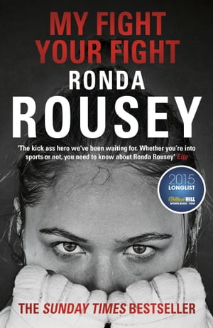 My Fight Your Fight The Official Ronda Rousey autobiography