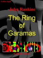 The Ring of Garamas by John Rankine
