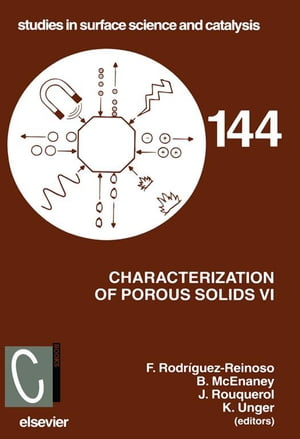 Characterization of Porous Solids VI: Proceedings of the 6th International Symposium on the Characterization of Porous Solids (COPS-VI), Allicante, Spain, May 8 - 11 2002