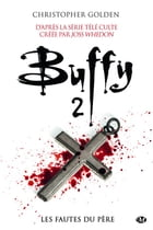 Les Fautes du père: Buffy, T3.1 by Christopher Golden