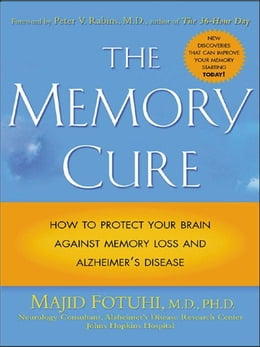 Book The Memory Cure: How to Protect Your Brain Against Memory Loss and Alzheimer's Disease by Fotuhi, Majid