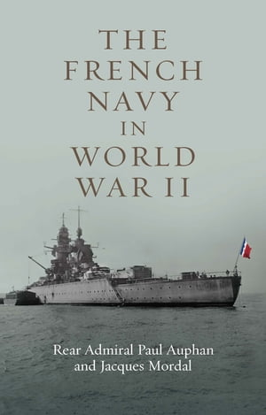The French Navy in World War II by Paul Auphan