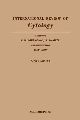 Book International Review of Cytology: Volume 72 by Bourne, G. H.