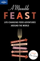A Moveable Feast by Anthony Bourdain