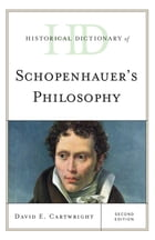 Historical Dictionary of Schopenhauer's Philosophy by David E. Cartwright