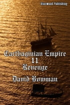 Carthaginian Empire 11: Revenge by David Bowman