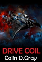 Drive Coil by Colin D. Gray