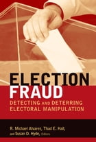 Election Fraud: Detecting and Deterring Electoral Manipulation