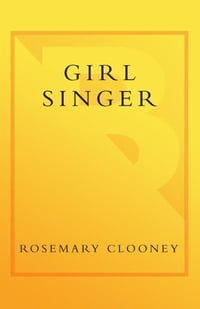 Girl Singer: A Memoir of the Girl Next Door