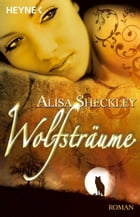 Wolfsträume: Roman by Alisa Sheckley
