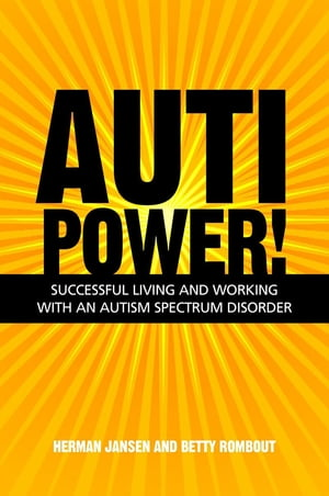 AutiPower! Successful Living and Working with an Autism Spectrum Disorder
