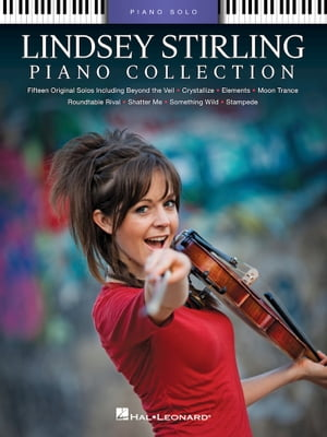 Lindsey Stirling - Piano Collection: 15 Piano Solo Arrangements