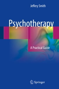 Psychotherapy: A Practical Guide