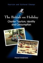 The British on Holiday by Hazel ANDREWS