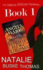 Angels Mark: Book 1 The Serena Wilcox Dystopian Trilogy by Natalie Buske Thomas