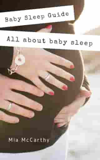 All about baby sleep: Soft baby sleep is no child's play (Baby sleep guide: Tips for falling asleep and sleeping through in the 1st year of life)