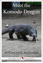Meet the Komodo Dragon: A 15-Minute Book for Early Readers