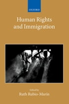 Human Rights and Immigration by Ruth Rubio-Marín