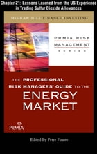 PRMIA Guide to the Energy Markets: Lessons Learned from the US Experience in Trading Sulfur Dioxide Allowances by Professional Risk Managers' International Association (PRMIA)