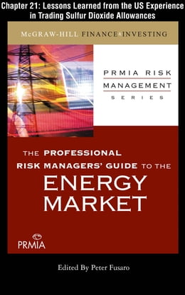 Book PRMIA Guide to the Energy Markets: Lessons Learned from the US Experience in Trading Sulfur Dioxide… by Professional Risk Managers' International Association (PRMIA)