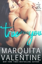 True For You by Marquita Valentine