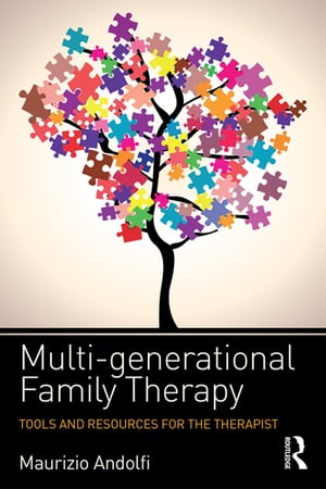 Multi-generational Family Therapy Tools and resources for the therapist