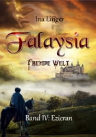 Falaysia - Fremde Welt - Band 4: Ezieran by Ina Linger