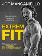 Extrem Fit: Das ultimative Training für echte Kerle by Joe Manganiello