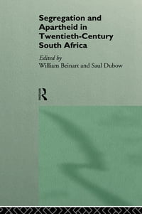 Segregation and Apartheid in Twentieth Century South Africa
