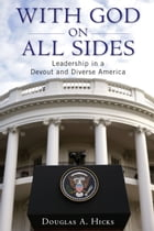 With God on All Sides: Leadership in a Devout and Diverse America