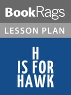 H is for Hawk Lesson Plans by BookRags