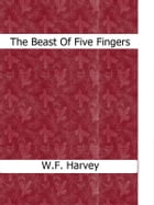 The Beast Of Five Fingers by W.f.harvey