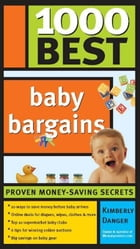 1000 Best Baby Bargains by Danger,Kimberly