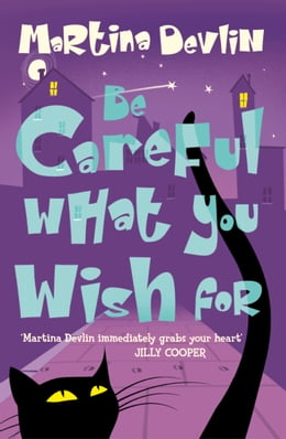 Book Be Careful What You Wish For by Martina Devlin