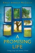 A Promising Life: Coming of Age with America 397cc889-05b8-47eb-8ec7-dd85a2ca920e