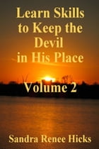 Volume 2: Learn Skills to Keep the Devil in His Place by Sandra Renee Hicks