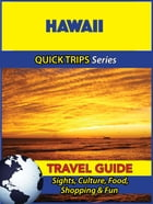 Hawaii Travel Guide (Quick Trips Series): Sights, Culture, Food, Shopping & Fun by Jody Swift
